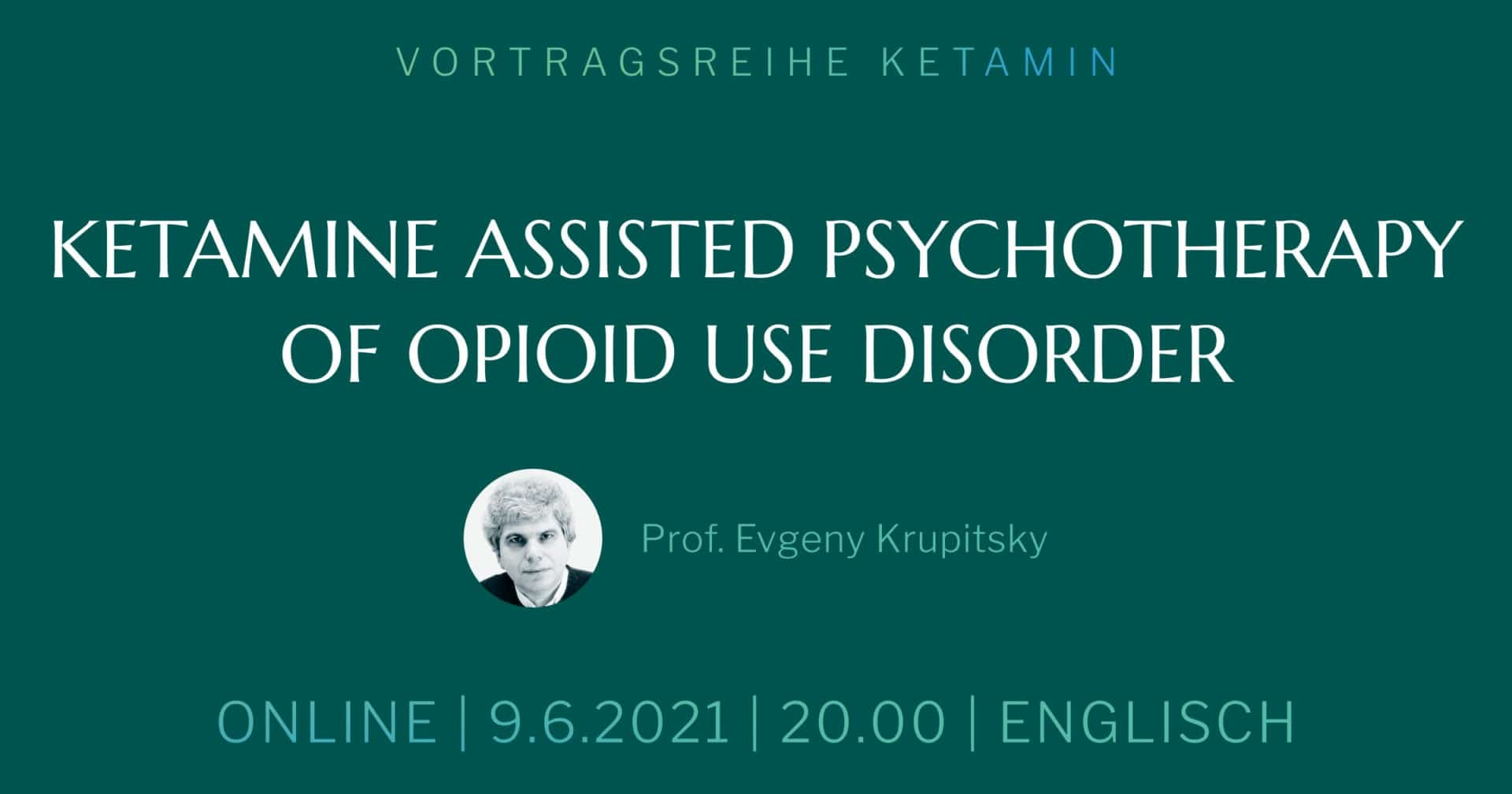Ketamine assisted Psychotherapy of Opioid Use Disorder